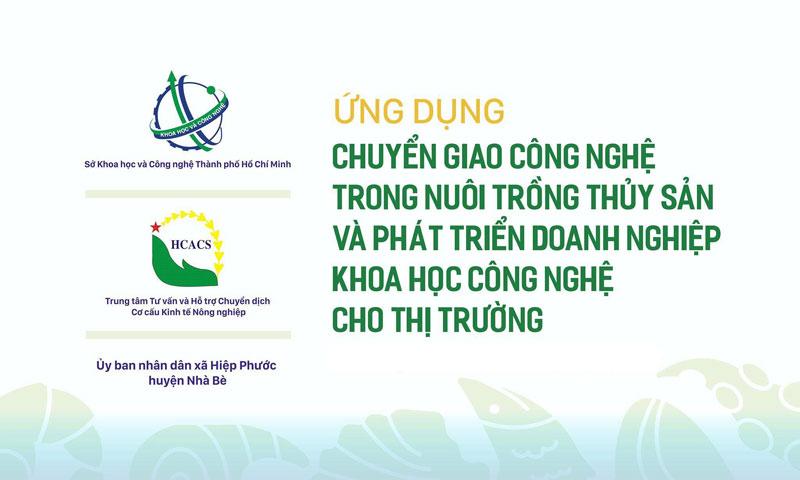 """Hội nghị """"Ứng dụng chuyển giao công nghệ trong nuôi trồng thủy sản và phát triển doanh nghiệp khoa học công nghệ cho thị trường"""""""