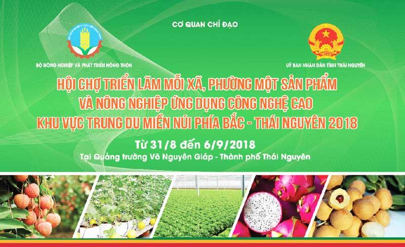 Hội chợ triển lãm Mỗi xã, phường một sản phẩm và nông nghiệp ứng dụng công nghệ cao khu vực trung du miền núi phía Bắc – Thái Nguyên 2018