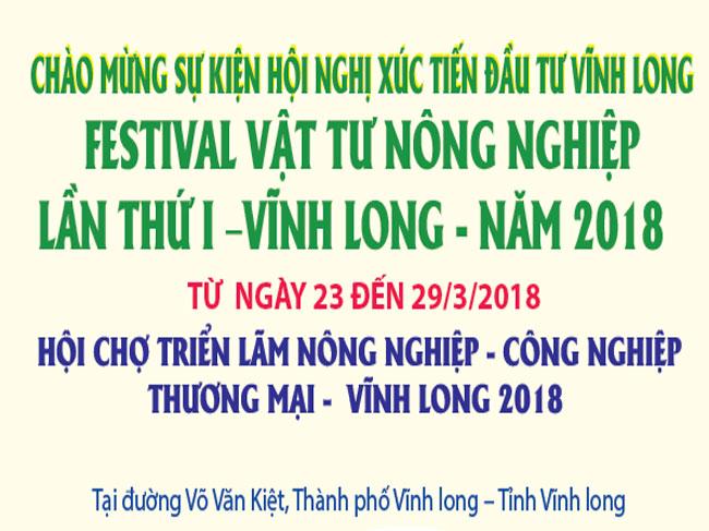 Hội chợ Nông nghiệp – Công nghiệp – Thương mại Festival Vật tư nông nghiệp lần thứ I – Vĩnh Long 2018