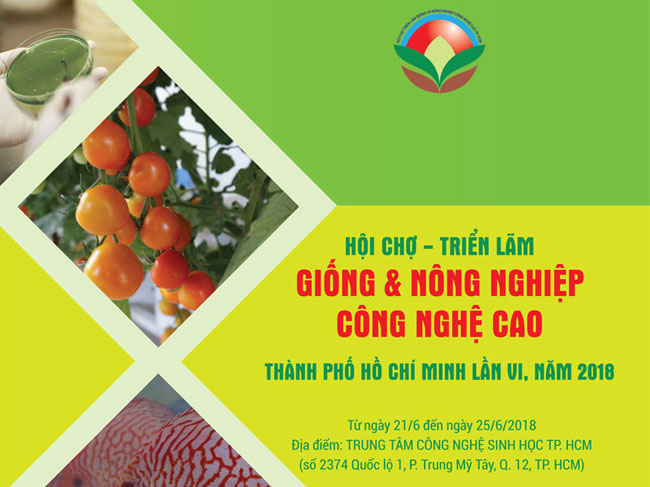 Hội chợ - Triển lãm Giống và Nông nghiệp công nghệ cao Thành Phố Hồ Chí Minh lần VI, năm 2018
