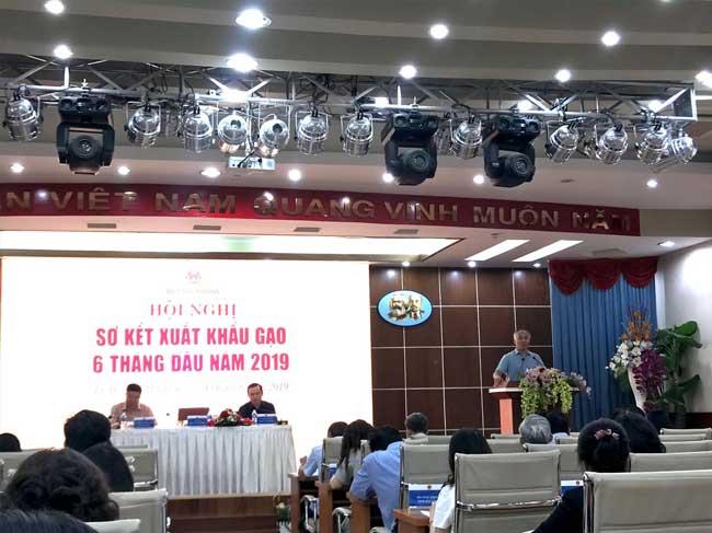 Hội nghị sơ kết xuất khẩu gạo 6 tháng đầu năm 2019 và bàn giải pháp thúc đẩy xuất khẩu những tháng cuối năm 2019